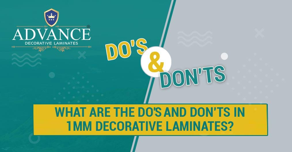 What are the Do's and Don'ts in 1mm Decorative Laminates?