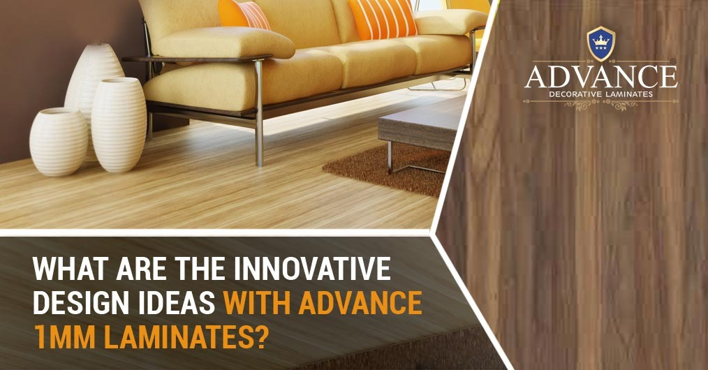 What are the innovative design ideas with Advance 1mm Laminates?